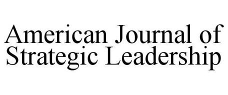 AMERICAN JOURNAL OF STRATEGIC LEADERSHIP