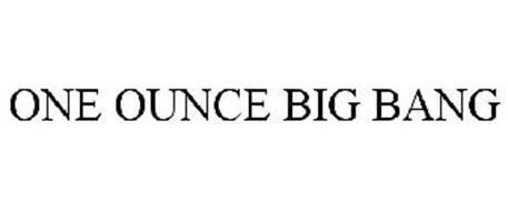ONE OUNCE BIG BANG