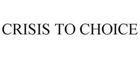 CRISIS TO CHOICE