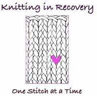 KNITTING IN RECOVERY - ONE STITCH AT A TIME