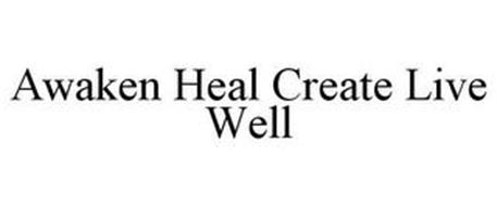 AWAKEN HEAL CREATE LIVE WELL