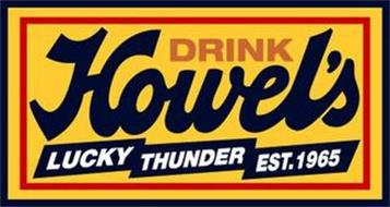 DRINK HOWEL'S LUCKY THUNDER EST. 1965