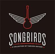 SONGBIRDS  A COLLECTION OF TIMELESS GUITARS