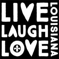 LIVE LAUGH LOVE LOUISIANA