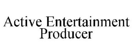 ACTIVE ENTERTAINMENT PRODUCER