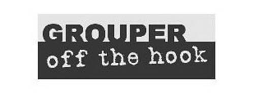 GROUPER OFF THE HOOK