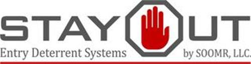STAY OUT ENTRY DETERRENT SYSTEMS BY SOOMR, LLC.