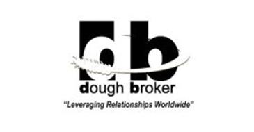 "DB DOUGH BROKER ""LEVERAGING RELATIONSHIPS WORLDWIDE"""