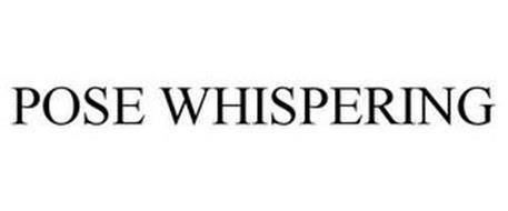 POSE WHISPERING