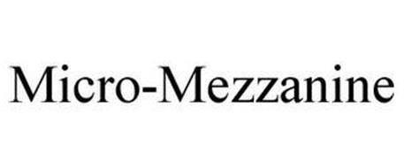 MICRO-MEZZANINE