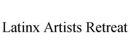 LATINX ARTISTS RETREAT