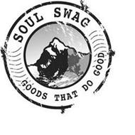 SOUL SWAG GOODS THAT DO GOOD