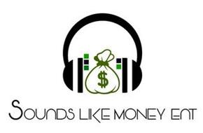 SOUNDS LIKE MONEY ENT $