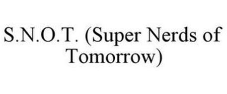 S.N.O.T. (SUPER NERDS OF TOMORROW)