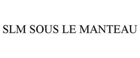 SLM SOUS LE MANTEAU