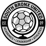 SOUTH BRONX UNITED EST. 09 ACADEMICS · LEADERSHIP · ATHLETICS