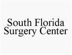 SOUTH FLORIDA SURGERY CENTER