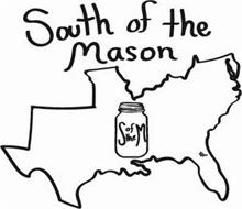 SOUTH OF THE MASON S OF THE M