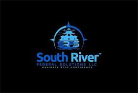 SRFS SOUTH RIVER FEDERAL SOLUTIONS LLC NAVIGATE WITH CONFIDENCE