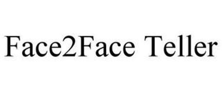 FACE2FACE TELLER