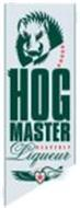 HOG MASTER HEAVENLY LIQUEUR SERVE ICE COLD