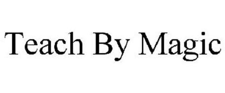 TEACH BY MAGIC