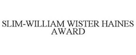 SLIM-WILLIAM WISTER HAINES AWARD