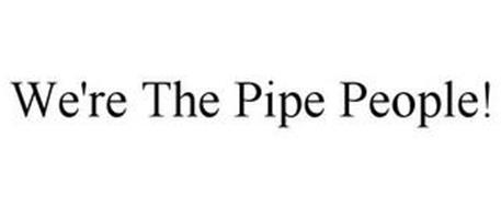 WE'RE THE PIPE PEOPLE!