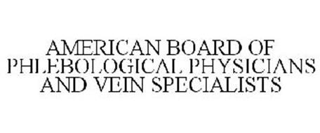 AMERICAN BOARD OF PHLEBOLOGICAL PHYSICIANS AND VEIN SPECIALISTS
