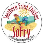SOUTHERN FRIED CHICKEN SOFRY SOUTHERN HOSPITALITY IN EVERY BITE!