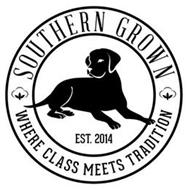 SOUTHERN GROWN WHERE CLASS MEETS TRADITION EST. 2014