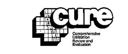 CURE COMPREHENSIVE UTILIZATION REVIEW AND EVALUATION