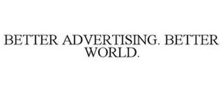 BETTER ADVERTISING. BETTER WORLD.