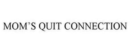MOM'S QUIT CONNECTION
