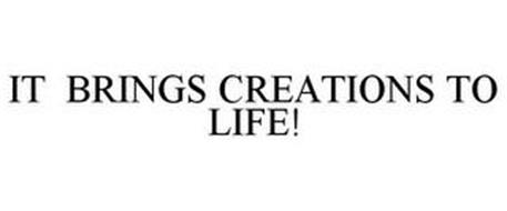IT BRINGS CREATIONS TO LIFE!