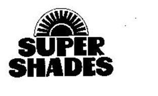 SUPER SHADES