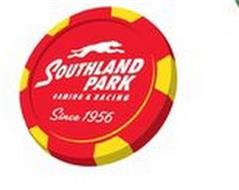 SOUTHLAND PARK GAMING & RACING SINCE 1956