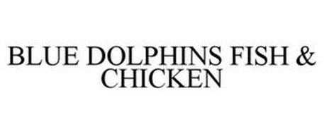 BLUE DOLPHINS FISH & CHICKEN