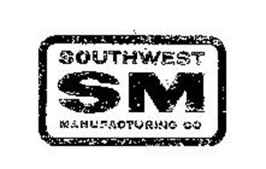 SM SOUTHWEST MANUFACTURING CO