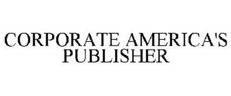 CORPORATE AMERICA'S PUBLISHER