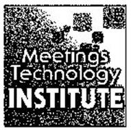 MEETINGS TECHNOLOGY INSTITUTE