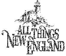 ALL THINGS NEW ENGLAND