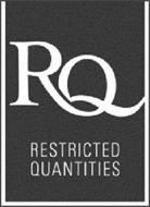 RQ RESTRICTED QUANTITIES