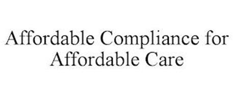 AFFORDABLE COMPLIANCE FOR AFFORDABLE CARE