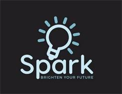 SPARK BRIGHTEN YOUR FUTURE