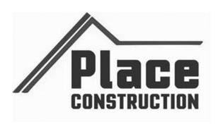 PLACE CONSTRUCTION