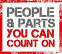 PEOPLE & PARTS YOU CAN COUNT ON