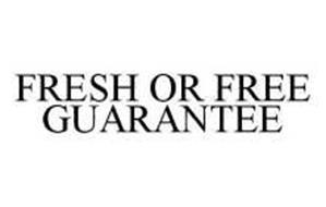 FRESH OR FREE GUARANTEE