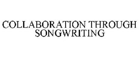 COLLABORATION THROUGH SONGWRITING