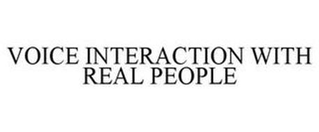 VOICE INTERACTION WITH REAL PEOPLE